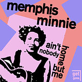 Ain't Nobody Home but Me - Classic Blues by Memphis Minnie