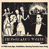Fitzgerald's World: A 1920's Jazz Age, Prohibition, Roaring Twenties Lawn Party by Various Artists