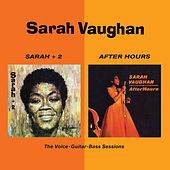 Sarah + 2 + After Hours. The Voice-Guitar-Bass Sessions by Sarah Vaughan