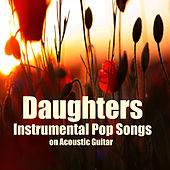 Instrumental Pop Songs on Acoustic Guitar: Daughters by The O'Neill Brothers Group