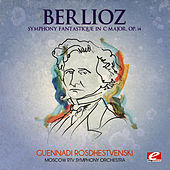 Berlioz: Symphony Fantastique in C Major, Op. 14 (Digitally Remastered) by Moscow RTV Symphony Orchestra