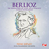 Berlioz: The Damnation of Faust, Op. 24 - Rakoczy March (Hungarian) (Digitally Remastered) by Royal Philharmonic Orchestra