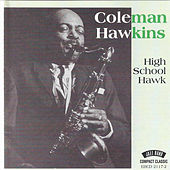 High School Hawk by Coleman Hawkins