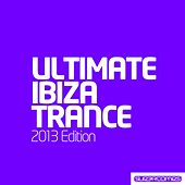 Ultimate Ibiza Trance 2013 - EP by Various Artists