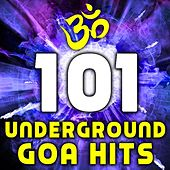 101 Underground Goa Hits - Best of Psychedelic Trance, Progressive, Fullon, Classic Goa, Neo Goa, Edm Anthems by Various Artists