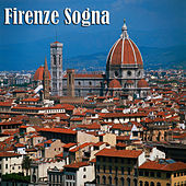 Firenze Sogna by Various Artists