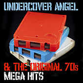 Undercover Angel & The Original 70s Mega Hits by Various Artists