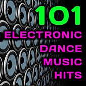 101 Electronic Dance Music Hits - Best of Top Trance, Dubstep, Electro, House, Trap, Techno, Hard Style, Acid, Rave Anthems by Various Artists