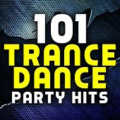 101 Trance Dance Party Hits - Progressive, Tech House, Goa, Acid Techno, Electro Trance, Psychedelic Trance Anthems by Various Artists