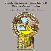 Tchaikovsky Symphony No. 6, Op. 74 & Romeo and Juliet: Overture by Arturo Toscanini