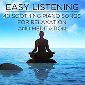 Easy Listening: 40 Soothing Piano Songs for Relaxation and Meditation by Pianissimo Brothers