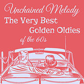 Unchained Melody: The Very Best Golden Oldies of the 60s with the Beach Boys, The Righteous Brothers, The Ronettes, Martha and the Vandellas, And More by Various Artists