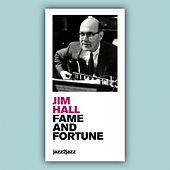 Fame and Fortune by Jim Hall