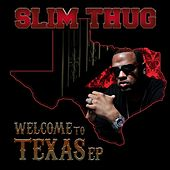 Welcome To Texas EP by Slim Thug