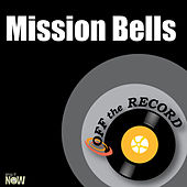Mission Bells - Single by Off the Record