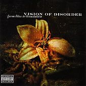 From Bliss To Devastation by Vision of Disorder