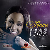 What Alot of Love by Alaine