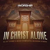 In Christ Alone: 25 Of Today's Most Powerful Modern Hymns by Various Artists