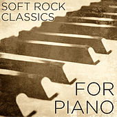 Soft Rock Classics for Piano by Pianissimo Brothers