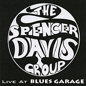 Live At Blues Garage 2006 by The Spencer Davis Group
