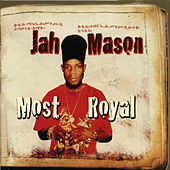 Most Royal by Jah Mason