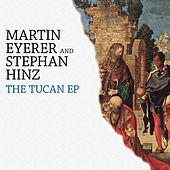 The Tucan EP by Martin Eyerer
