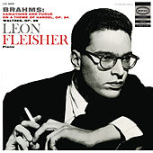 Brahms: Variations and Fugue on a Theme by Handel, Op. 24; Waltzes, Op. 39 by Leon Fleisher