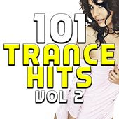 101 Trance Hits V2 - Best of Top Electronic Dance Music, Rave Anthems, Club Party Hits, Workout , Running by Various Artists