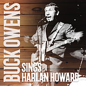 Buck Owens Sings Harlan Howard  (Expanded Edition) by Buck Owens