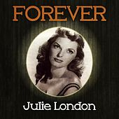 Forever Julie London by Julie London