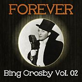 Forever Bing Crosby, Vol. 2 by Bing Crosby