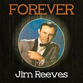 Forever Jim Reeves by Jim Reeves