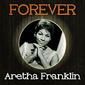 Forever Aretha Franklin by Aretha Franklin