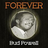 Forever Bud Powell by Bud Powell