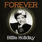 Forever Billie Holiday by Billie Holiday