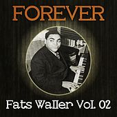 Forever Fats Waller Vol. 02 by Fats Waller