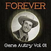 Forever Gene Autry, Vol. 1 by Gene Autry