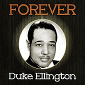 Forever Duke Ellington by Duke Ellington