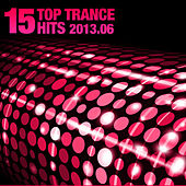 15 Top Trance Hits 2013.06 by Various Artists