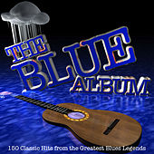 The Blues: An Iconic Collection from the Greats of Blues von Various Artists