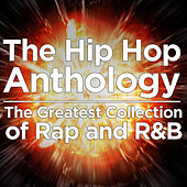 The Hip Hop Anthology: The Greatest Collection of Rap and R&B by Ultimate Tribute Stars