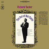 Richard Tucker - The Art of Bel Canto by Richard Tucker
