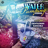 Water Pumping Riddim by Various Artists
