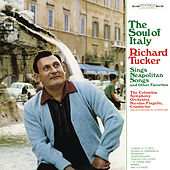 Richard Tucker - The Soul of Italy by Richard Tucker