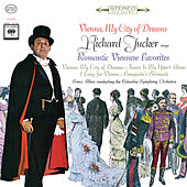 Richard Tucker - Vienna, My City of Dreams by Richard Tucker