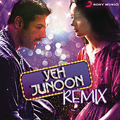 Yeh Junoon Remix by Various Artists