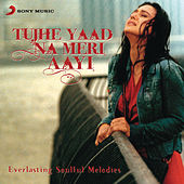 Tujhe Yaad Na Meri Aayee by Various Artists