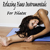 Relaxing Piano Instrumentals for Pilates by The O'Neill Brothers Group