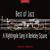 Meritage Best of Jazz: A Nightingale Sang in Berkeley Square, Vol. 18 by Various Artists