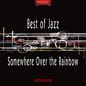 Meritage Best of Jazz: Somewhere over the Rainbow, Vol. 1 by Various Artists